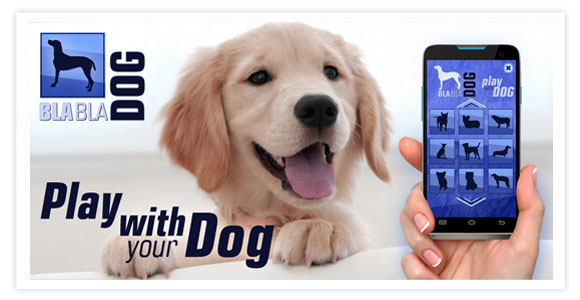 Free app for android - BlaBlaDog - Dog Sounds. BlaBlaDog - sounds of dogs, this new fun app allows you to play with your pet. With Bla Bla Dog you can enjoy the sounds of dog.